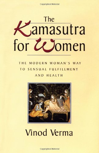 The Kamasutra for Women: The Modern Woman's Way to Sensual Fulfillment and Health