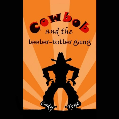 Cowbob and the Teeter-Totter Gang audiobook cover art