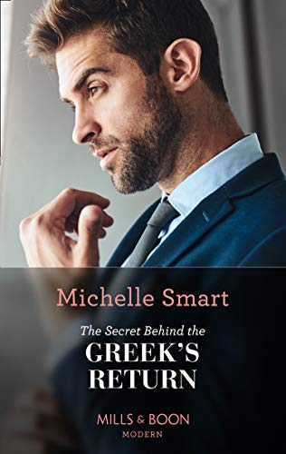 The Secret Behind The Greek's Return (Mills & Boon Modern) (Billion-Dollar Mediterranean Brides, Book 2) (English Edition)