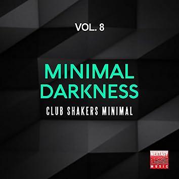 Minimal Darkness, Vol. 8 (Club Shakers Minimal)