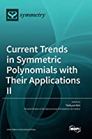 Current Trends in Symmetric Polynomials with Their Applications Ⅱ