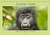 In freier Natur Affen, unsere naechsten Verwandten (Tischkalender 2022 DIN A5 quer): Gorilla, Schimpanse & Co freilebend fotografiert (Geburtstagskalender, 14 Seiten )