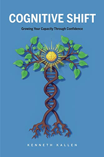 Cognitive Shift: Growing Your Capacity Through Confidence