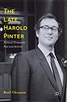The Late Harold Pinter: Political Dramatist, Poet and Activist
