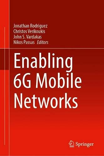 Compare Textbook Prices for Enabling 6G Mobile Networks 1st ed. 2021 Edition ISBN 9783030746476 by Rodriguez, Jonathan,Verikoukis, Christos,Vardakas, John S.,Passas, Nikos