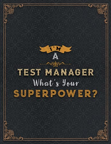 Test Manager Lined Notebook - I\'m A Test Manager What\'s Your Superpower Job Title Working Cover Daily Journal: A4, 8.5 x 11 inch, Meal, Organizer, ... Journal, Wedding, Passion, 21.59 x 27.94 cm
