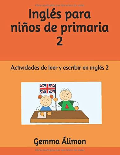 Inglés para niños de primaria: Actividades de leer y escribir en inglés 2