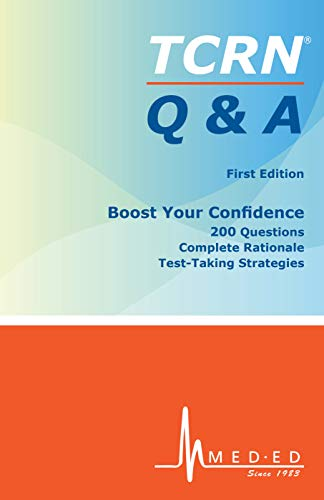TCRN® Q & A: Boost Your Confidence: 200 Questions, Complete Rationale, Test-Taking Strategies (English Edition)