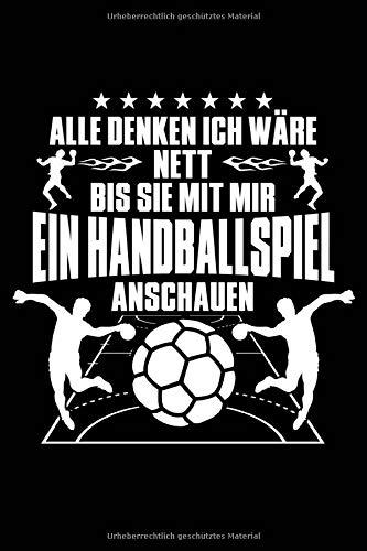 Alle denken ich wäre nett: Notizbuch für Handball Handballer-in Handballspieler-in Handball-Fan