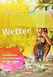 Wetter: Kunterbunte Unterrichtsideen für alle Fächer. Kopiervorlagen