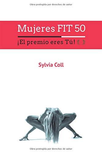 Mujeres FIT 50: ¡El premio eres Tú!
