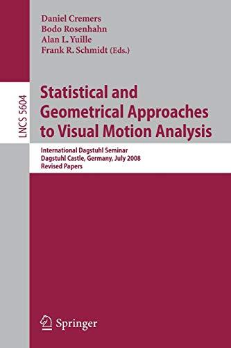 Statistical and Geometrical Approaches to Visual Motion Analysis: International Dagstuhl Seminar, Dagstuhl Castle, July