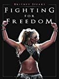 Britney Spears: Fighting for Freedom