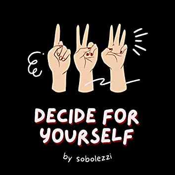 Decide for Yourself