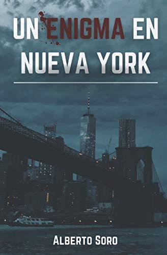 Un enigma en Nueva York: Misterio, crimen y fantasía por las calles de la Gran Manzana. ¿Te atreves a recorrerlas?