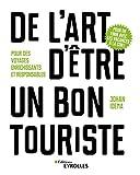 De l'art d'être un bon touriste - Pour des voyages enrichissants et responsables