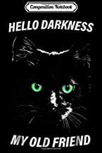 Composition Notebook: Cat hello darkness my old friend black cat love gift Journal/Notebook Blank Lined Ruled 6x9 100 Pages