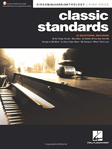 Classic Standards - Singer's Jazz Anthology High Voice Edition with Recorded Piano Accompaniments: Singer's Jazz Anthology - High Voice with Recorded
