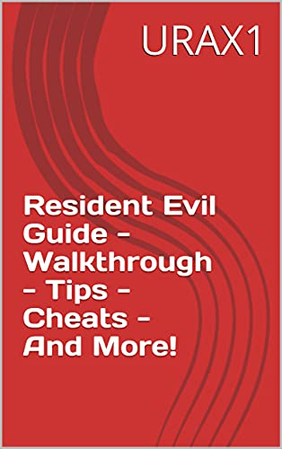 Resident Evil Guide - Walkthrough - Tips - Cheats - And More! (English Edition)