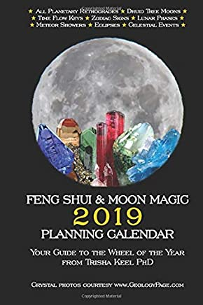 Feng Shui & Moon Magic 2019 Planning Calendar: Your Guide to the Wheel of the Year