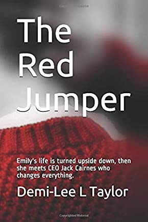 The Red Jumper: Emilys life is turned upside down, then she meets CEO Jack Cairnes who changes everything.