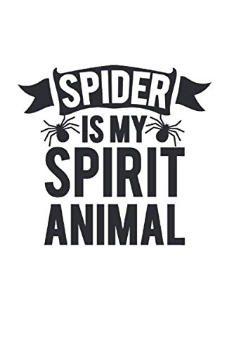Spider Is My Spirit Animal Web: College Ruled Lined Spider Web Notebook for Spider Lovers or Spider Fans (or Gift for Flies Haters or Halloween Fans)