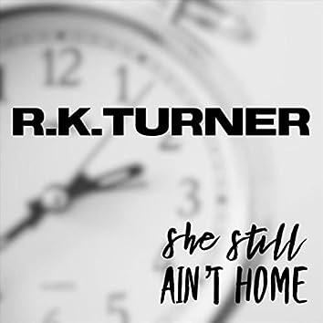 She Still Ain't Home