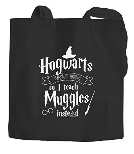Yute bolsa Hogwarts Wasn 't hiring So I Teach muggles INSTEAD regalo Alemán Moon Works®, Muggles Schwarz, 2 lange Henkel