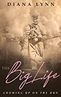 The Big Life: Growing Up on the Run