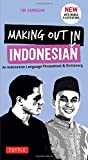 Making Out in Indonesian Phrasebook and Dictionary: An Indonesian Language Phrasebook and Dictionary (Making Out Phrase Books) - Tim Hannigan
