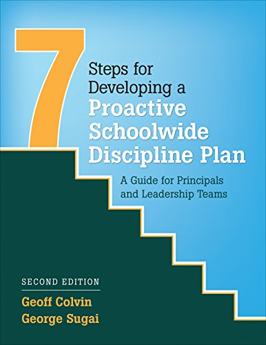 Seven Steps for Developing a Proactive Schoolwide Discipline Plan: A Guide for Principals and Leadership Teams