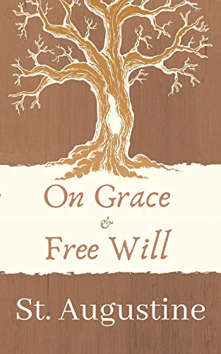 On Grace and Free Will (Illuminated Classics) (Annotated) (English Edition)