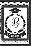 B: Class of 2019: Letter B: Cute Monogram Graduation Journal Memory Personalized Lined Notebook Customized School Leaving Unisex Gift for Seniors ... Decorated Hat Tassel Interior for Scholar