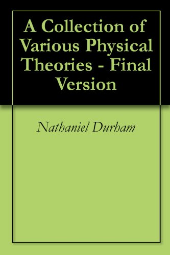 A Collection of Various Physical Theories - Final Version (English Edition)