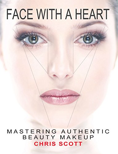 Face with a Heart: Mastering Authentic Beauty Makeup (English Edition)
