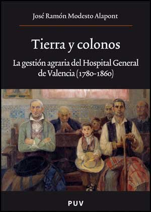 Tierra y colonos: La gestión agraria del Hospital General d