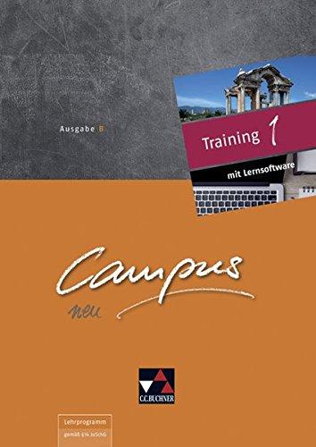 Campus B - neu / Campus B Training 1 - neu: Gesamtkurs Latein in vier Bänden: Zu den Lektionen 1-44 (Campus B - neu: Gesamtkurs Latein in vier Bänden)