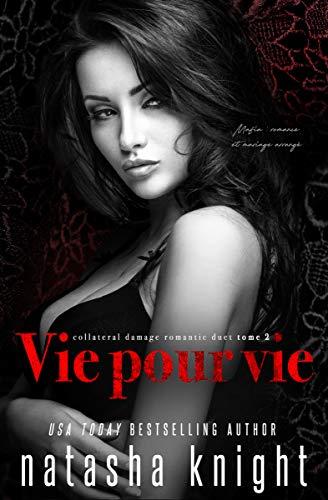 Vie pour vie : Mafia, romance et mariage arrangé (Collateral Damage Romantic Duet t. 2)
