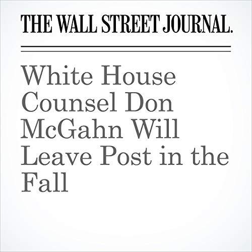 White House Counsel Don McGahn Will Leave Post in the Fall copertina