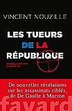 Les tueurs de la République - Assassinats et opérations spéciales des services secrets
