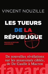Les tueurs de la République par Vincent Nouzille