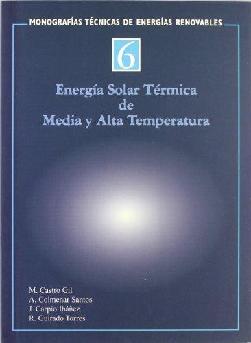 Energia solar terminca - media y alta temperatura (Monografias Tecnicas De Energias Renovables/ Renewable Energy Techniques Monographies)