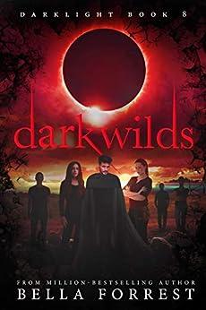 Darklight 8: Darkwilds by [Bella Forrest]