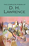 Lawrence, D: Complete Poems of D.H. Lawrence (Wordsworth Poetry Library) - D. H. Lawrence
