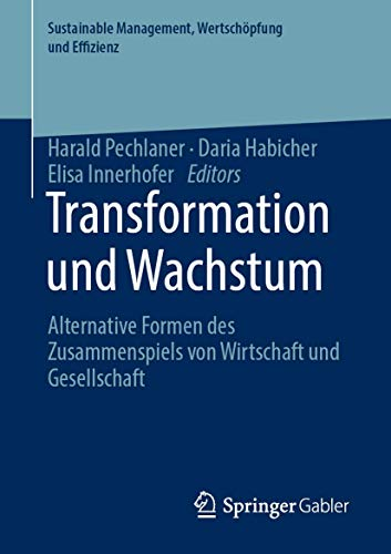 Transformation und Wachstum: Alternative Formen des Zusammenspiels von Wirtschaft und Gesellschaft (