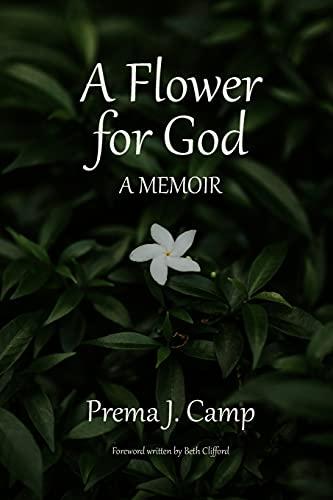 A Flower for God: A Memoir