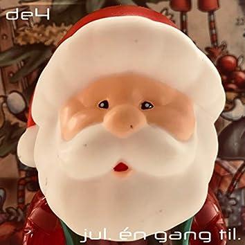 Jul. Én Gang Til.