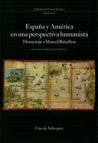 España y América en una perspectiva humanista: Homenaje a Marcel Bataillon (Collection de la Casa de Velázquez nº 62) eBook: Pérez, Joseph: Amazon.es: Tienda Kindle