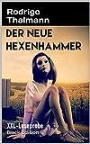 Der Neue Hexenhammer (extralange Leseprobe): Als Hexe bezichtigt, entführt, gefoltert und verstümmelt (XXL-Sampler) (German Edition)