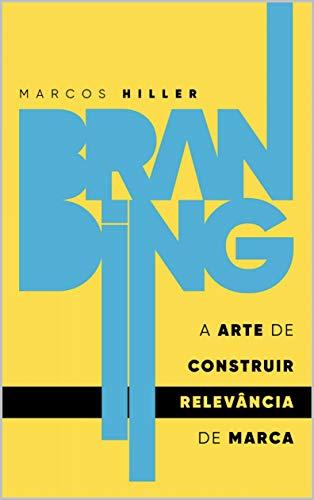 Branding: a arte de construir RELEVÂNCIA de marca
